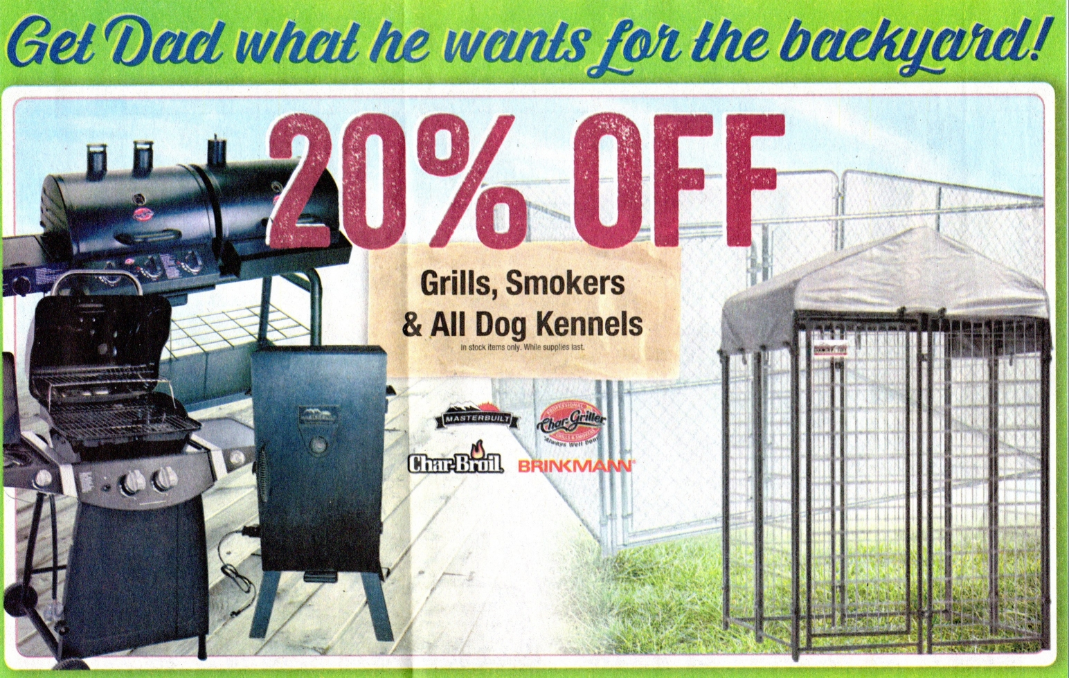 Grills, smokers, and dog kennels