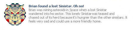 I am Lost Sinistar!  I sadden!